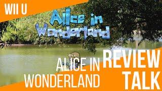 REVIEW TALK: Alice in Wonderland (Wii U)