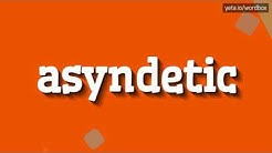 ASYNDETIC - HOW TO PRONOUNCE IT!?