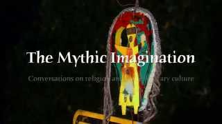 The Mythic Imagination: Discussions on Myth and Cosmology