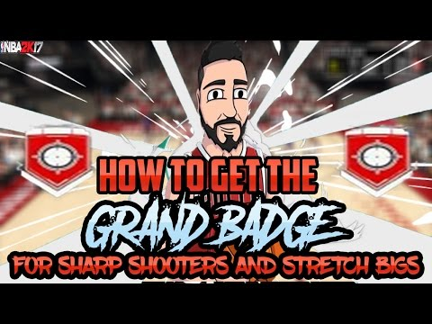 NBA 2K17 Grand Badge Tutorial - SHARPSHOOTERS - STRETCH BIGS