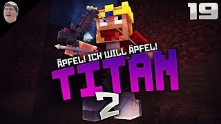 ÄPFEL! ICH BRAUCHE ÄPFEL! - ♛ Minecraft: Titan 2 #19