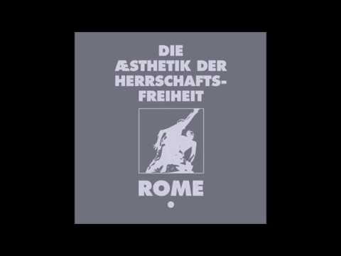 Rome - Die Aesthetik der Herrschaftsfreiheit - Aufbruch [Full Album] thumb