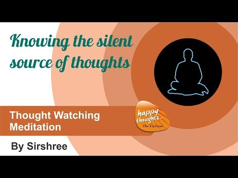 [English] Thought Witnessing Meditation - Knowing the silent source of thoughts (by Sirshree)