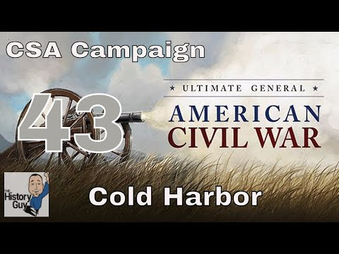 COLD HARBOR - part 2 (now version 1.03) Ultimate General Civil War Confederate Campaign #43
