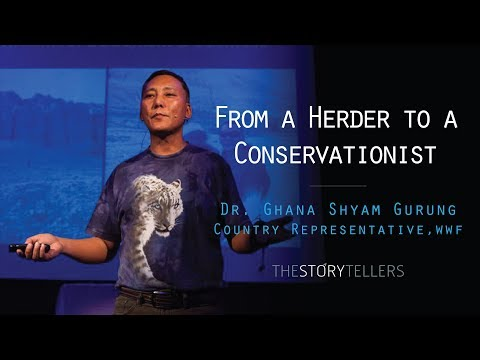 The Storytellers: From a Herder to a Conservationist - Dr. Ghana Shyam Gurung, WWF Nepal