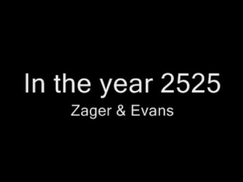 In the year 2525 • Original • Zager & Evans • 1969