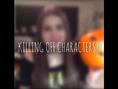 KILLING OFF CHARACTERS?!?!
