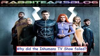 Comic Book Discussion #51: Why did the Inhumans TV show failed?