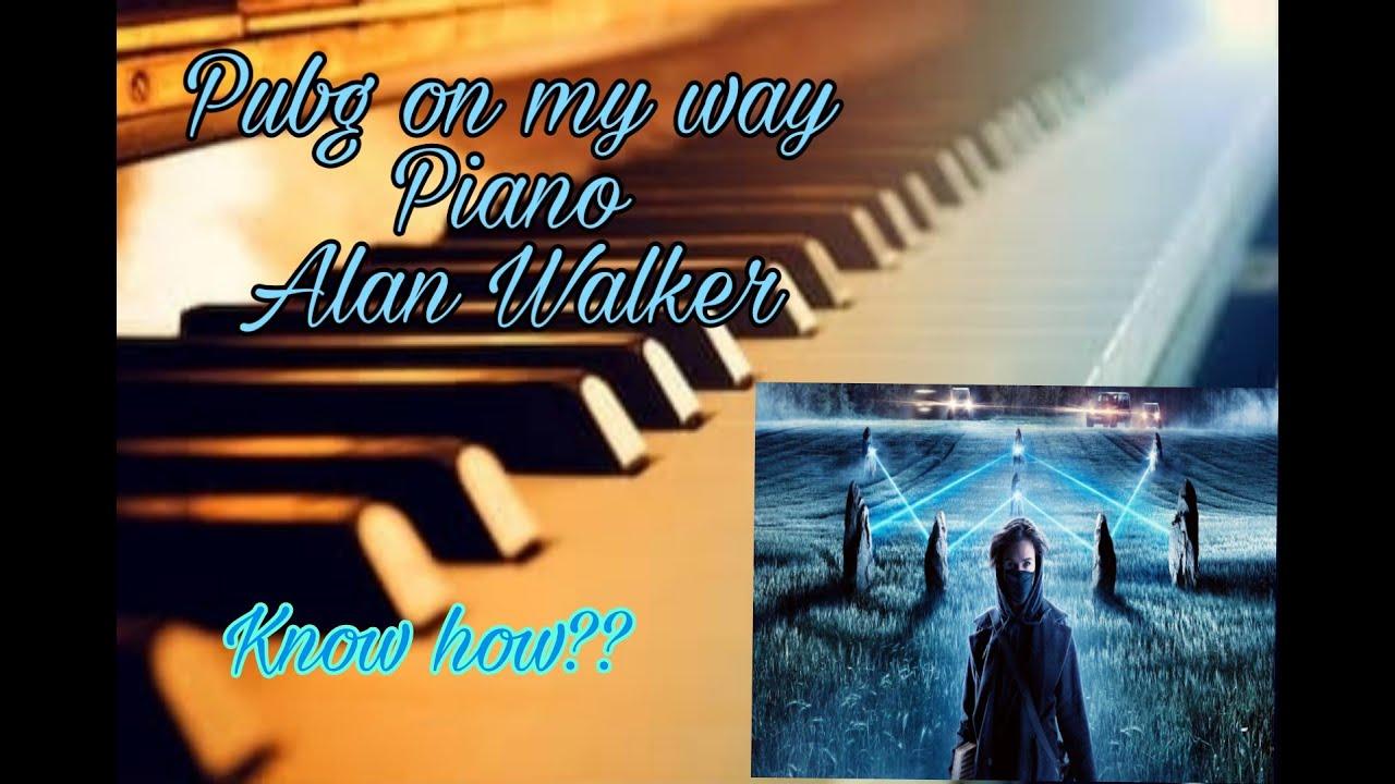 On my way | Pubg mobile | Alan Walker On my way Piano ...