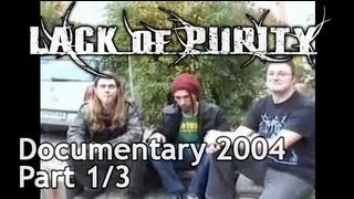 LACK OF PURITY - Documentary 1/3 (DVD 2004) (German, sort of)