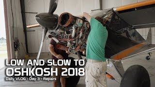 Video Day 3 - Low and Slow to Oshkosh 2018 - Repairs and Maintenence download MP3, 3GP, MP4, WEBM, AVI, FLV Agustus 2018