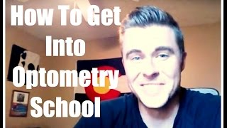 How to get into Optometry School