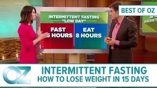 Intermittent Fasting : H๐w to Lose Weight and Get More Energy in 15 Days - Best of Oz Collection