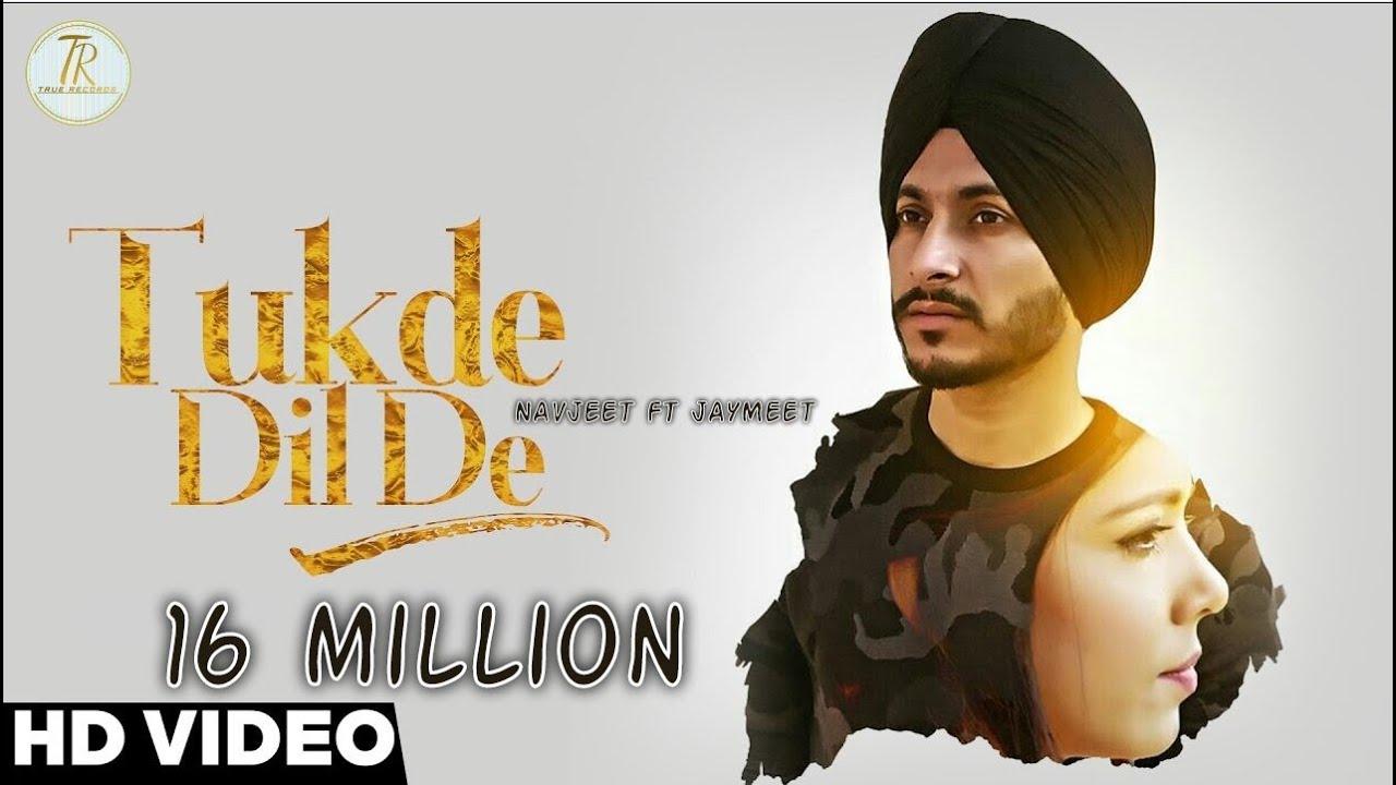 Tukde Dil De || Navjeet || New Punjabi Song 2017 || Official Music Video  True Records