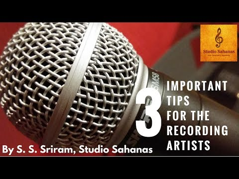 3 Important Tips for the Recording Artists | Studio Sahanas Minute Tip Video
