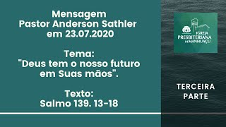 """""""DEUS TEM NOSSO FUTURO EM SUAS MÃOS"""". Terceira Parte"""