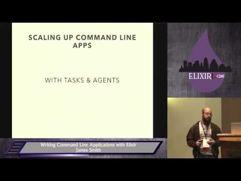 Elixir Conf 2014 - Writing Command Line Applications with Elixir by James Smith