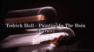 Todrick Hall - Painting In The Rain (Lyrics)