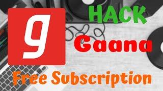 GAANA HACK LATEST TRICK 2018-2019 || FREE SUBSCRIPTION FOR LIFETIME || GAANA PLUS