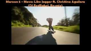 Maroon 5 - Moves Like Jagger ft. Christina Aguilera  (DJ RedRabeL Re-mix)