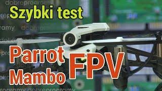 Testujemy drona Parrot Mambo FPV, kwadrokopter do wyścigów
