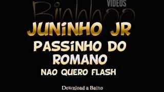 Mc Juninho Jr - Não Quero Flash ♫ Lançamento 2014 (Dj Pereira)