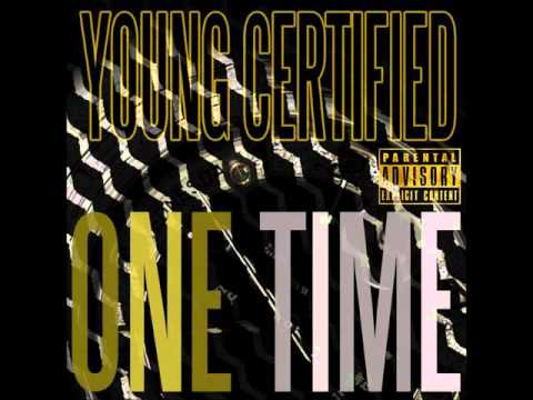 YoungCertified - One Time (Just Like Me) (Prod. By Vonzo Fresh)