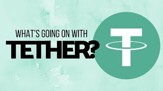 What's going on with Tether?