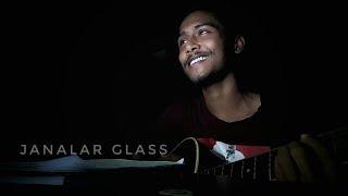 Janalar Glass ll Cover By Showrov Gosh ll