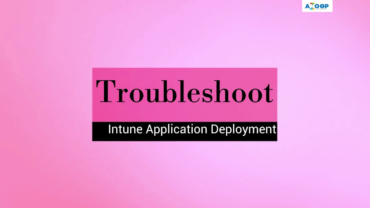 Troubleshoot Intune Deployments - Applications Policies Profiles Intune  Issues