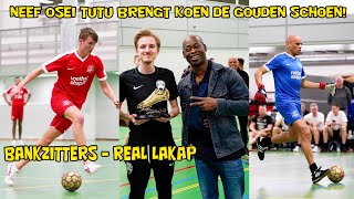 BANKZITTERS - REAL LAKAP | Neef Osei Tutu brengt Koen de gouden schoen, Matthy vloert Glenn
