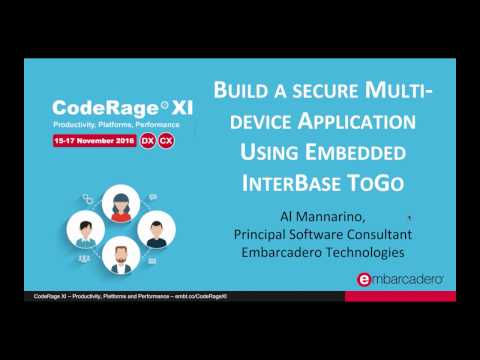 Multi-device Applications Using Embedded InterBase ToGo (C++) with Al Mannarino - CodeRage XI