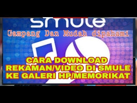 Cara download Rekaman Lagu/VIDEO di Smule