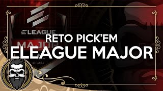 ELEAGUE MAJOR RETO PICK