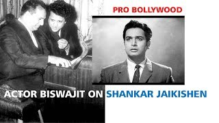 Actor Biswajeet on Shankar Jaikishen