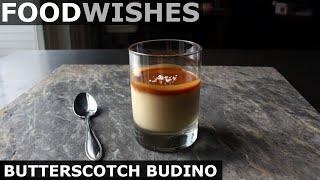 Butterscotch Budino - Italian Pudding - Food Wishes