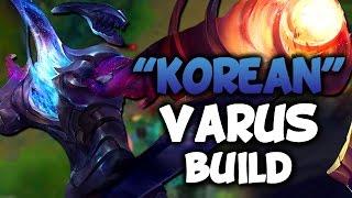 "NEW ""KOREAN"" VARUS BUILD (League of Legends)"