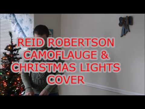 REED ROBERTSON CAMOUFLAGE AND CHRISTMAS LIGHTS COVER - REED ROBERTSON CAMOUFLAGE AND CHRISTMAS LIGHTS COVER - YouTube