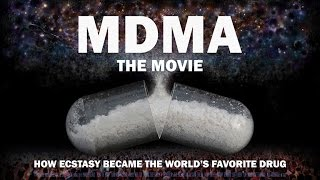 MDMA The Movie -  A Drug Policy Reform Documentary
