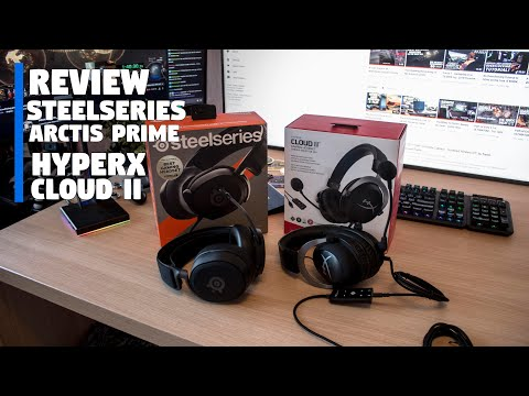 Reviewing the Steelseries Arctis Prime vs HYPERX Cloud II - WITH MIC TEST!