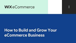 Wix eCommerce | How to Build & Grow Your eCommerce Business