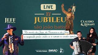 Live XV Jubileu de São João Batista - Barão de Cocais - MG