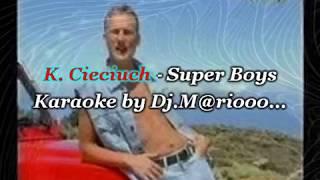 Karaoke K. Cieciuch - Super Boys