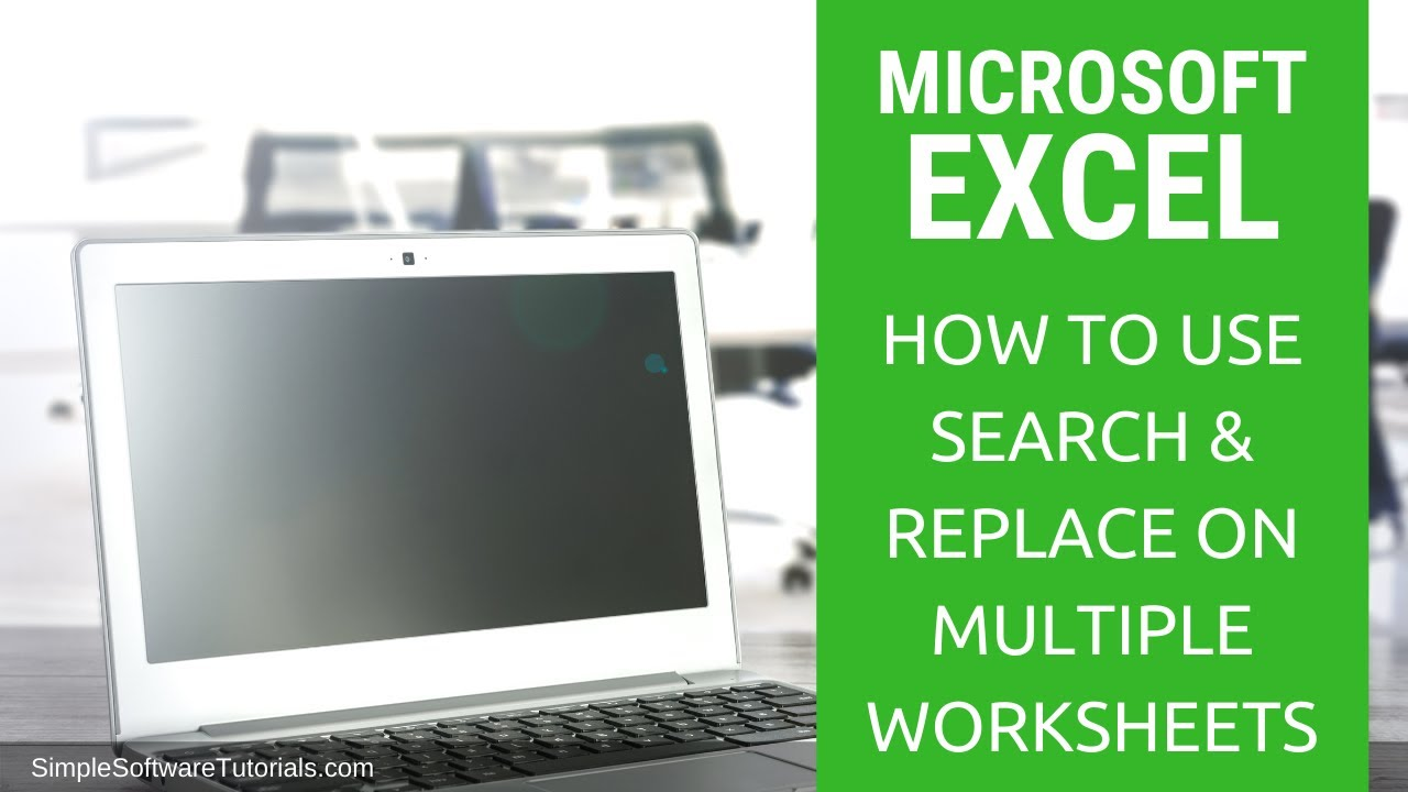 Tutorial: How to Use Search & Replace on Multiple Worksheets in ...