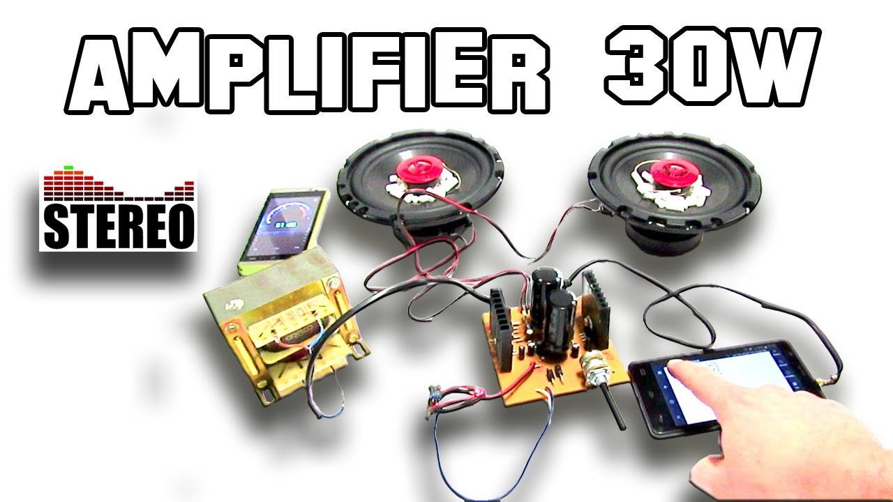 How To Make Amplifier Stereo 30w Youtube 25w Hifi Audio With Mosfet