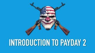 PAYDAY 2: Introduction to Payday 2 - Complete Guide Episode #1