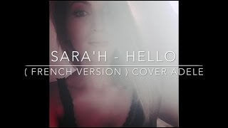 HELLO ( FRENCH VERSION) ADELE ( SARA'H COVER)
