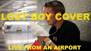 LOST BOY - RUTH B AIRPORT COVER BY JAKE ROQUE