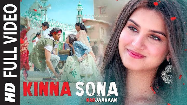 Kinna Sona Full Video | Marjaavaan | Sidharth M, Tara S | Meet Bros,Jubin N, Dhvani Bhanushali