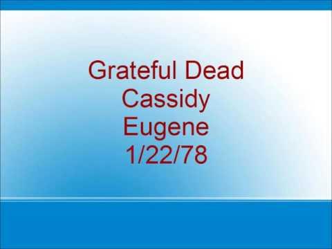 Grateful Dead - Cassidy - Eugene - 1/22/78